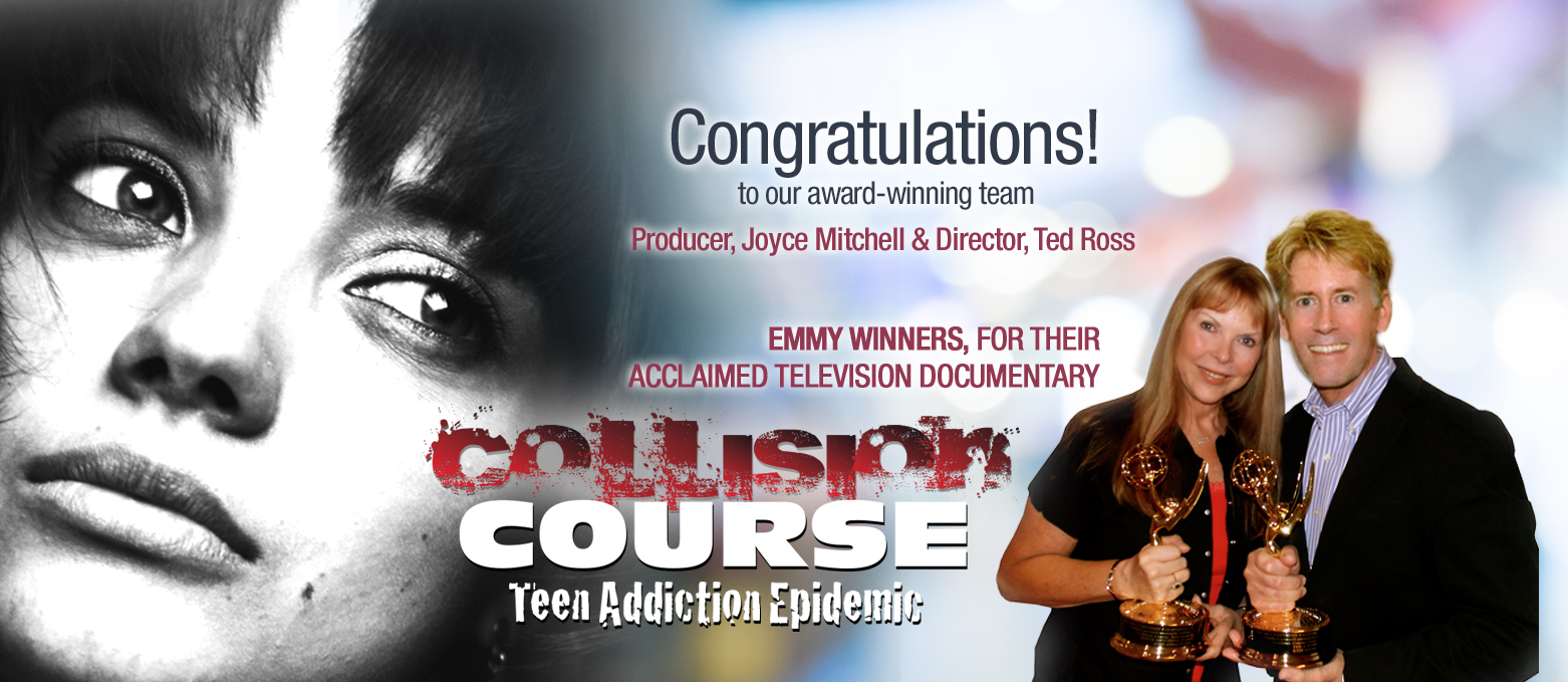 Joyce Mitchell and Ted Ross, Emmy Winners for Collision Course, Teen Addiction Epidemic Documentary